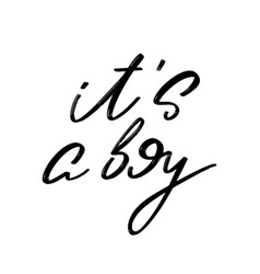 its a boy hand drawn lettering isolated vector image