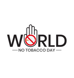 World no tobacco day with hand gesture sign vector