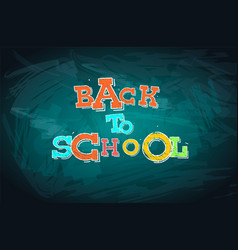 back to school words drawn with chalk vector image