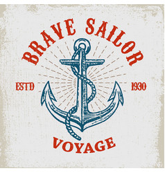 Brave sailor hand drawn anchor on grunge vector