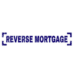 Grunge textured reverse mortgage stamp seal inside vector