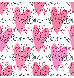 Seamless hearts pattern with text my love vector