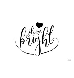 shine bright typography text with love heart vector image