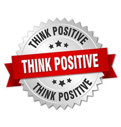 Think positive 3d silver badge with red ribbon vector