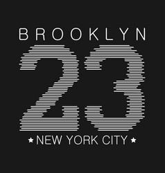 Brooklyn print for number t-shirt vector