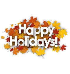 Happy holidays background with maple leaves vector