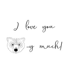 i love you beary much lettering vector image