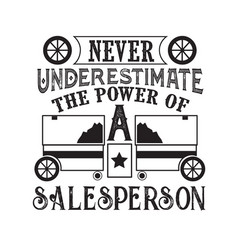 never underestimate power a sales person vector image