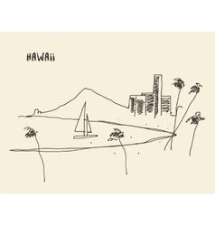 Sketch Hawaiian seaside view drawn vector image vector image