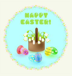 easter greeting with snowdrops and painted eggs vector image
