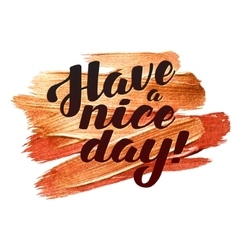 Have a nice day Metallic Foil Shining Calligraphy vector