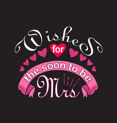 Wedding quotes and slogan good for tee wishes for vector