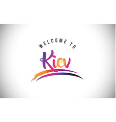 Kiev welcome to message in purple vibrant modern vector