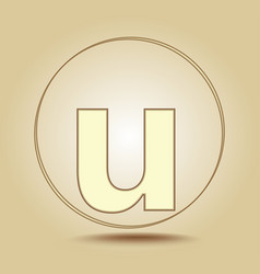 letter u lowercase round golden icon on light vector image