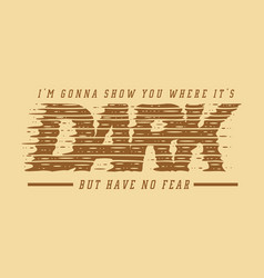 dark typography design for t shirt vector image
