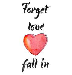 forget love fall in vector image