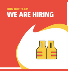 Join our team busienss company life jacket we are vector