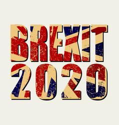 brexit 2020 poster uk leaving eu crisis in vector image