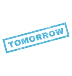 Tomorrow Rubber Stamp vector