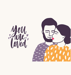 bearded man embracing woman and you are loved vector image