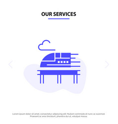 Our services train bullet transport solid glyph vector