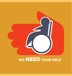 we need your help poster to help for disable vector image vector image
