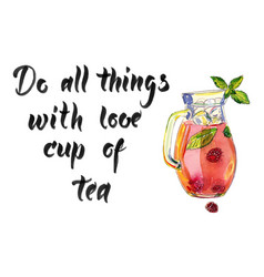 do all things with love cup of tea vector image