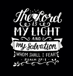 hand lettering with bible verse the lord is my vector image