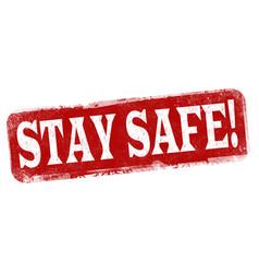 stay safe sign or stamp vector image