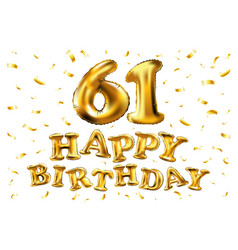Happy birthday 61th celebration gold balloons and vector