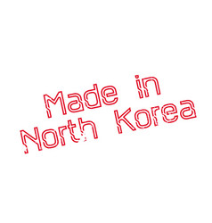 made in north korea rubber stamp vector image
