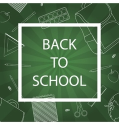 Back to School with school supplies on green vector image