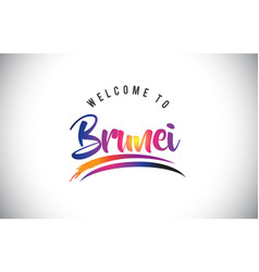 Brunei welcome to message in purple vibrant vector