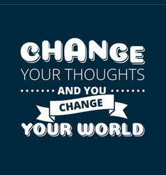 Change your thoughts poster vector