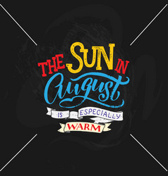 cute minimalistic poster with phrase about august vector image