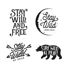 stay wild typography set lettering vintage vector image