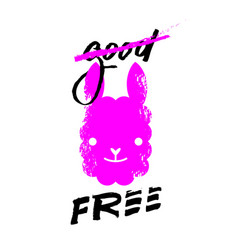 good and free slogan graphic with llama sign vector image