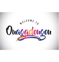 Ouagadougou welcome to message in purple vibrant vector
