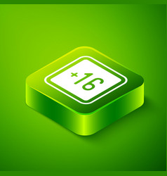 Isometric plus 16 movie icon isolated on green vector