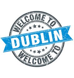 Welcome to dublin blue round vintage stamp vector
