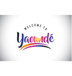 Yaound welcome to message in purple vibrant vector