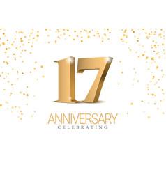 Anniversary 17 gold 3d numbers vector