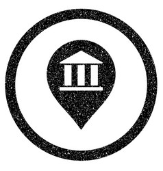 Bank building pointer rounded icon rubber stamp vector
