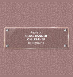 glass plate on a leather background vector image