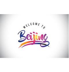 Beijing welcome to message in purple vibrant vector