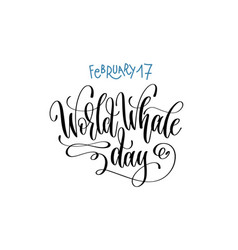 February - world whale day - hand lettering vector