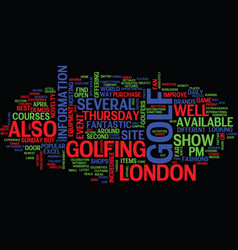 Golf show in london text background word cloud vector