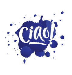 hand lettering of the word hello ciao italian vector image