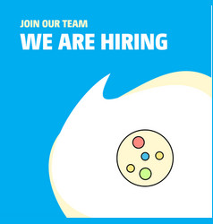 Join our team busienss company bacteria plate we vector