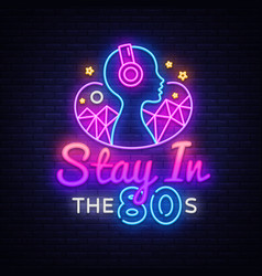 stay in 80s neon sign design template vector image